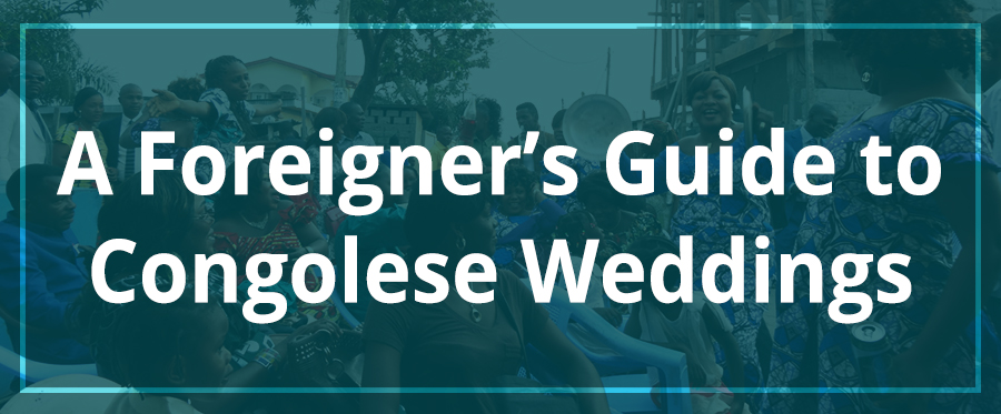 A Foreigner's Guide to Congolese Weddings